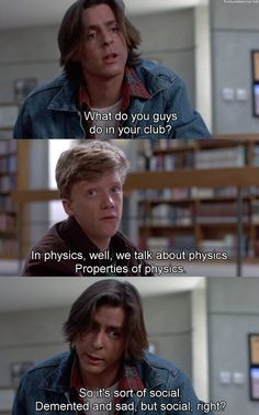 The Breakfast Club <3   I feel like this is how we analyze everrything in my sociology class, lol.