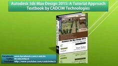 Max Design 2015 Book by CADCIM Technologies. http://www.cadcim.com/animationbooks.aspx