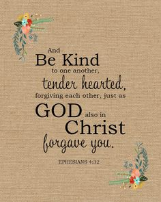 Be kind one to another, tenderhearted, forgiving one another: Ephesians Inspirational Bible Verses Forgiveness Quotes Christian, Bible Verses About Forgiveness, Encouraging Bible Verses, Bible Encouragement, Bible Verse Art, Biblical Quotes, Favorite Bible Verses, Bible Verses Quotes, Tattoo Bible Verses