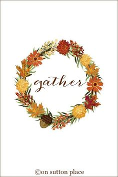 10 More Fall Printables | Gather |10 original free printables ready for instant download. Use them for DIY Wall Art, Cards, Crafts, Screensavers and more!