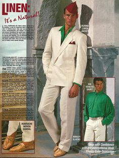 Every guy needs a double breasted white linen suit topped off by gold leather shoes, no socks.