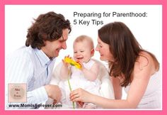 Preparing for Parenthood - 5 Key Tips - www.MomIsForever.com