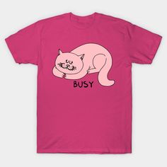 Shop Busy sleep t-shirts designed by adrianserghie as well as other sleep merchandise at TeePublic. Hot Pink, Classic T Shirts, Graphic Tees, Shirt Designs, Sleep, Unisex, Business, Fabric, Mens Tops