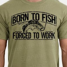 Fishing T-Shirt Born To Fish Forced To Work Mens Tshirt Fathers Day gift bass Birthday gifts for dad husband daddy grandpa Christmas Gift Christmas Gifts For Husband, Birthday Gifts For Boyfriend, Boyfriend Gifts, Fathers Day Gifts, Fishing Gifts, Fishing T Shirts, Fishing Apparel, Fishing Outfits, Diy Gifts For Him