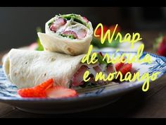 WRAP DE RÚCULA E MORANGO - YouTube