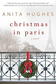 5 great romance book recommendations for winter reading, including Christmas in Paris by Anita Hughes.