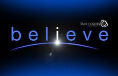 Talk Fusion BELIEVE