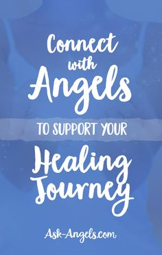Connect With Angels to Support Your Healing Journey