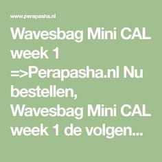 Wavesbag Mini CAL week 1 =>Perapasha.nl Nu bestellen, Wavesbag Mini CAL week 1 de volgende werkdag* in huis