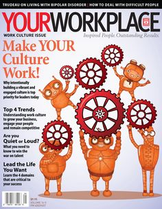 | Your Workplace magazine | Issue 16-5 | Work Culture | 2014 | What is Organizational Culture?: Organizational culture is difficult to define but when you are a part of it, you know whether it is a good fit, you know whether it fulfills needs that reflect who you are, or whether it goes against the grain and creates stress with you.