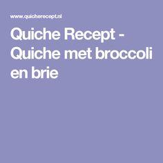 Quiche Recept - Quiche met broccoli en brie