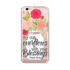 Bible Verse iPhone Case, My Cup Overflows With Your Blessings. Psalm 23:5, Transparent Case, iPhone 6/6S, iPhone 6/6sPlus, Bible Scripture, Inspirational Phone Case