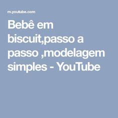 Bebê em biscuit,passo a passo ,modelagem simples - YouTube