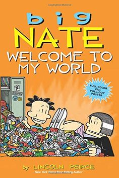 Buy Big Nate: Welcome to My World by Lincoln Peirce at Mighty Ape NZ. Nate Wright's life is just like his locker-it's full of surprises. The monstrous Mrs. Godfrey springs a pop quiz on Nate AND his grandparents. Funny Books For Kids, Books For Boys, Children Books, Kids Reading, Free Reading, Reading Lists, Big Nate Comics, Good Books, Books To Read