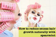 Learn how to reduce excess hair growth with spearmint tea and other natural ways to control overproduction of androgenic, masculinizing hormones in women.