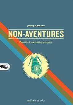 Non-Aventures de Jimmy Beaulieu. Jimmy, Love Illustration, Beaulieu, Lepage, Illustrations, Graphic Novels, Movie Posters, Design, Career Choices