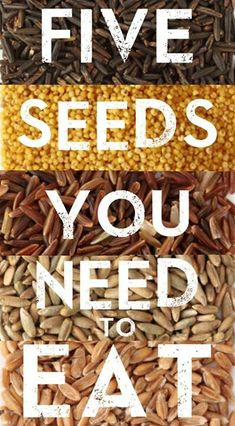 Fiftysomething Diet: 5 Seeds You Need to Eat Discover the super health benefits of flavorful, nutrient-rich kernels, including those found in sunflowers, flax and hemp