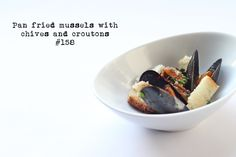 Delicious Tapas: Pan fried mussels with chives & croutons #158