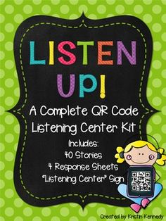 QR Code Listening Center: This listening center pack can be used to engage your students all year long! In this pack I have included: -40 popular children's books (enough for one new story per week) -4 generic listening response sheets (that can be used with any fictional story) -A listening center sign (to post at your listening center) -My website with links to all the stories (so your students can also listen on desktops or laptops) When students scan a QR code, it takes them to a ...