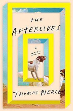The Afterlives: Amazon.co.uk: Thomas Pierce: 9781594632532: Books