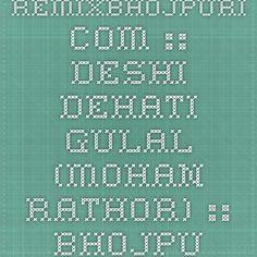 RemixBhojpuri.com :: Deshi Dehati Gulal (Mohan Rathor) :: Bhojpuri Holi Mp3 Songs > Bhojpuri Holi Mp3 Songs (2015)