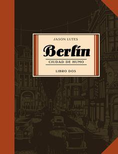 Berlín libro 2. Ciudad de humo de Jason Lutes
