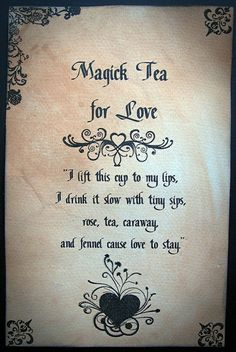 Magick tea for love.