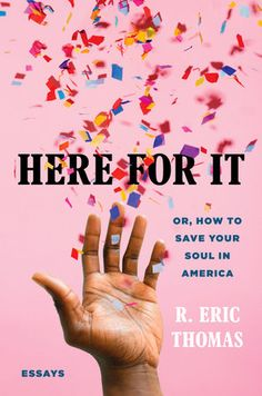 Buy Here for It: Or, How to Save Your Soul in America; Essays by R. Eric Thomas and Read this Book on Kobo's Free Apps. Discover Kobo's Vast Collection of Ebooks and Audiobooks Today - Over 4 Million Titles! Good Books, Books To Read, My Books, Kindle, It Pdf, Save Your Soul, Eric Thomas, Free Pdf Books, Lin Manuel