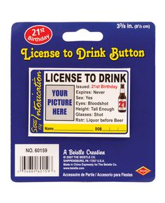 21st birthday license to drink button [CNVELD-8632-04] - $2.65 : VibratorsBuy, Just Have Fun With Your Toys