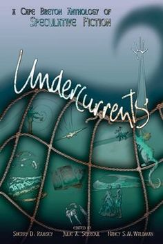 """Read """"Undercurrents: A Cape Breton Anthology of Speculative Fiction"""" by Sherry D. Ramsey available from Rakuten Kobo. The fourteen stories in Undercurrents ply the literary oceans of time and space, possibility and imagination. Inside are. Book 1, This Book, Heather Love, Short Novels, Comics Story, Cape Breton, Fiction Writing, Got Books, What To Read"""