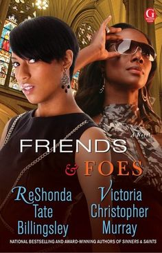 Friends & Foes by ReShonda Tate Billingsley & Victoria Christopher Murray