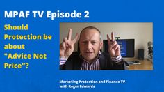 "MPAFTV2  - Should Protection be about ""Advice Not Price""?"
