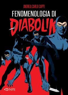 Diabolik: Un saggio sulla genesi e la storia del ladro gentiluomo più famoso d'Italia