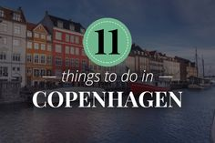 11 things to do in Copenhagen [WITH MAP!]