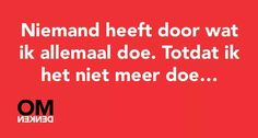 #Omdenken Word Of Advice, Good Advice, Dutch Words, Wise Quotes, True Words, Food For Thought, Inspire Me, Things To Think About, Poems