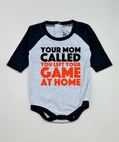 $13.99 marked down from $25! Gray & Black 'Your Mom Called' Raglan Bodysuit - Infant #baby #infant #saying #funny #bodysuit #sale #zulily! #zulilyfinds