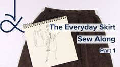 The Everyday Skirt Pattern Sew Along Part 1 Skirt Patterns Sewing, Dress Sewing, Dressmaking, Skirts, Ebooks, Tutorials, Videos, Tv, Youtube