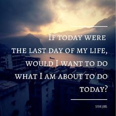 The Quotable Steve Jobs: If today were the last day of my life, would I want to do what I am about to do today? Sermon Illustrations, Motivational Quotes, Inspirational Quotes, Meaningful Quotes, Life Learning, Day Of My Life, Successful People, Reiki, Life Lessons