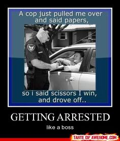 """Pretty clever, but I've never had a cop just say """"Papers"""" when I've been pulled over :)"""