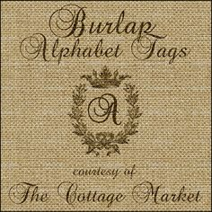 Burlap Alphabet Tags Free A complete Set.  Free printable alphabet. Decorative letter burlap tags.  Use for vintage, shabby- chic party & holiday decorating. DIY craft supplies & ideas.