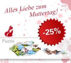 Nicht vergessen: Am 13.5. ist Muttertag! Geschenkidee: Puzzle mit Lieblingsbild. Bis 13.5. 25 Prozent günstiger!