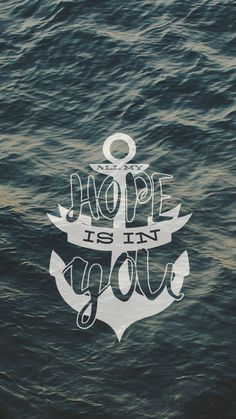 All My Hope Is in you. Hillsong Worship. Anchor.