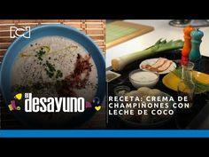 Receta: crema de champiñones con leche de coco | El Desayuno - YouTube Chefs, Grains, Food, Youtube, Breakfast, Dishes, Recipes, Coconut Milk, Fungi