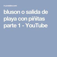 bluson o salida de playa con piñitas parte 1 - YouTube