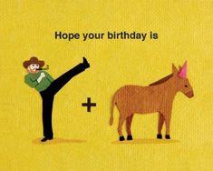 Kick Donkey Birthday Card - Happy Birthday Funny - Funny Birthday meme - - Kick Donkey Birthday Card The post Kick Donkey Birthday Card appeared first on Gag Dad. Funny Happy Birthday Wishes, Happy Birthday Best Friend, Birthday Wishes For Him, Birthday Quotes For Him, Funny Birthday Cards, Humor Birthday, Birthday Greetings, Card Birthday, Birthday Ideas