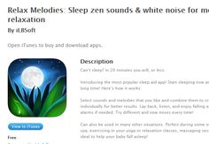 Relax Melodies: Sleep zen sounds & white noise for meditation, yoga and baby relaxation on the App Store on iTunes-Main Features  • 50 outstanding high quality ambient sounds • 2 binaural beats frequencies for brainwave entrainment. • 4 brainwave beats including Binaural & Isochronic frequencies. • Mix up to 10 sounds all together! • Individual volume adjustment for sounds and melodies. • Thousands of ways to fall asleep by creating unique mixes.The possibilities are almost endless! •…
