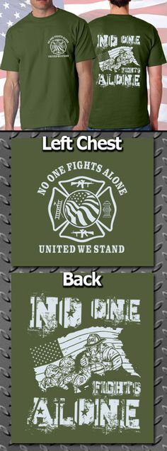 No One Fights Alone T-Shirt $12.95 #FireDepartment #Firemen #Firefighter #Clothing