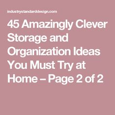 45 Amazingly Clever Storage and Organization Ideas You Must Try at Home – Page 2 of 2