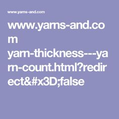 www.yarns-and.com yarn-thickness---yarn-count.html?redirect=false