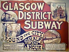 An old poster advertising the world's only cable powered underground train network in Glasgow, Scotland Glasgow Museum, Glasgow City, Glasgow Subway, Train Timetable, Railway Posters, Bus Travel, Glasgow Scotland, Public Transport, Transport Posters